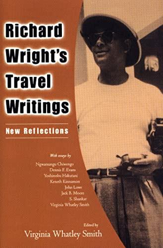 Richard Wright's Travel Writings: New Reflections