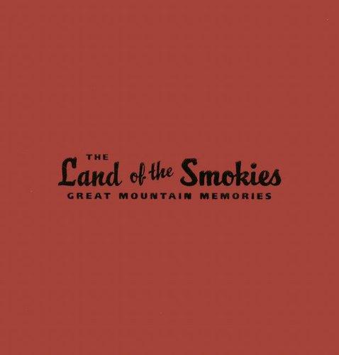 9781578069439: The Land of the Smokies: Great Mountain Memories