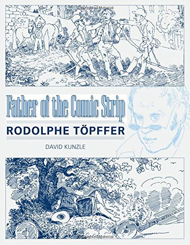 9781578069477: Father of the Comic Strip: Rodolphe Töpffer (Great Comics Artists)