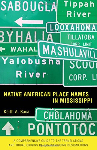 Native American Place Names in Mississippi: Baca, Keith A.