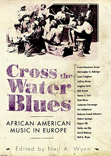Cross the Water Blues: African American Music: Christopher Bakriges, Jeffrey