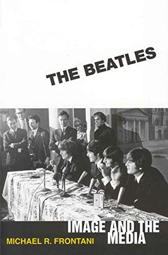 9781578069651: The Beatles: Image and the Media