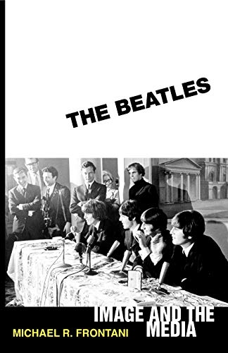 9781578069668: The Beatles: Image and the Media