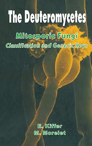 The Deuteromycetes Mitosporic Fungi: E. Kiffer