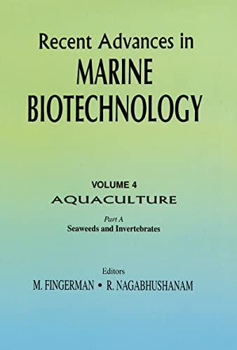 Recent Advances in Marine Biotechnology, Vol. 4: Editor-Milton Fingerman; Editor-R.