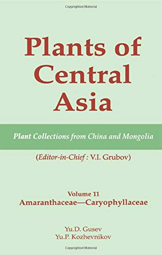 9781578081233: Plants of Central Asia - Plant Collection from China and Mongolia Vol. 11: Amaranthaceae - Caryophyllaceae