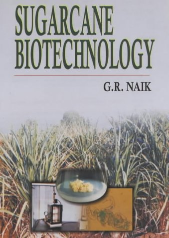 Sugarcane Biotechnology: Naik, G. R.