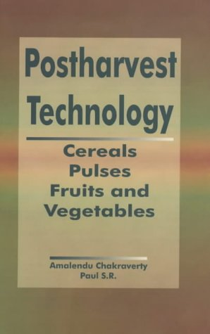 9781578081776: Postharvest Technology: Cereals, Pulses, Fruits and Vegetables