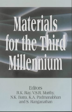 Materials for the Third Millennium: R. K. Ray;