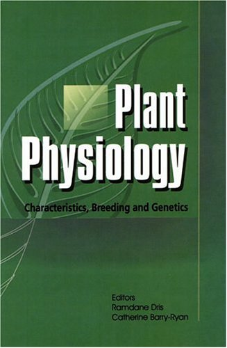9781578082407: Plant Physiology: Characteristics, Breeding, and Genetics