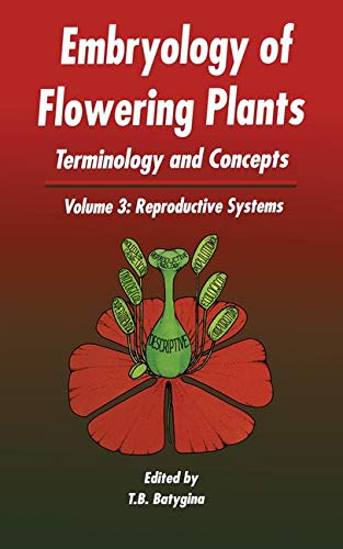 9781578082650: Embryology of Flowering Plants: Terminology and Concepts, Vol. 3: Reproductive Systems
