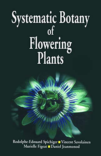 9781578083732: Systematic Botany of Flowering Plants: A New Phytogenetic Approach of the Angiosperms of the Temperate and Tropical Regions