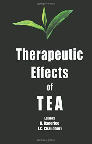 Therapeutic Effects of Tea: B Banerjee (Editor),