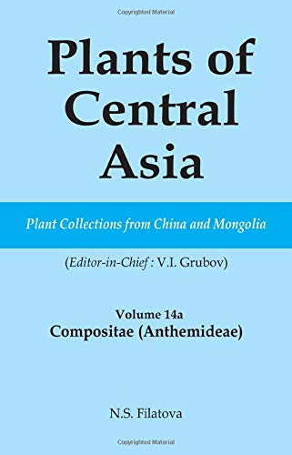 Plants of Central Asia - Plant Collection from China and Mongolia Vol. 14a: Compositae (Anthemideae...