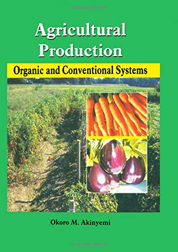 Agricultural Production: Organic and Conventional Systems