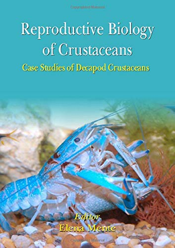 Reproductive Biology of Crustaceans: Case Studies of Decapod Crustaceans: CRC Press