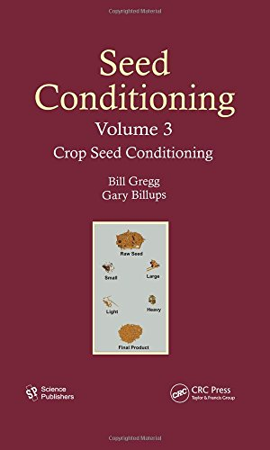 9781578086092: Seed Conditioning, Volume 3: Crop Seed Conditioning
