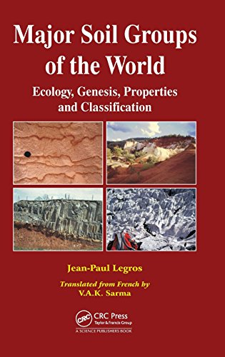 Major Soil Groups of the World: Ecology, Genesis, Properties and Classification: Legros, Jean-Paul