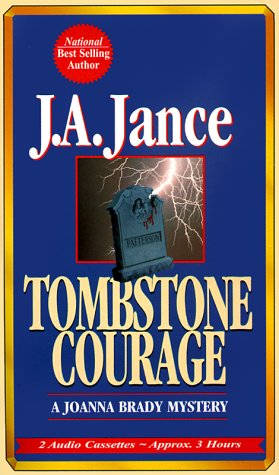 Tombstone Courage (Joanna Brady Mysteries, Book 2) (1578150310) by Jance, Judith A.
