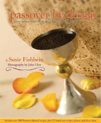 Passover by Design: Picture-perfect Kosher by Design recipes for the holiday (Kosher by Design): ...