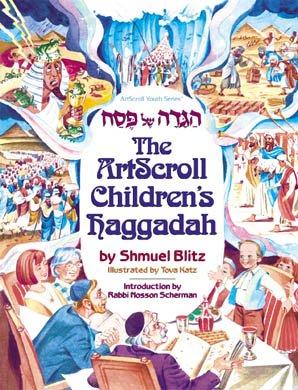 Hagadah Shel Pesaho : The ArtScroll Children's: Tova Katz; Shmuel