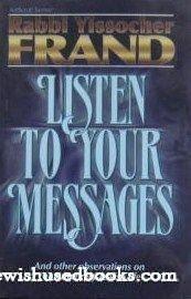 Listen To Your Messages: Rabbi Yissocher Frand