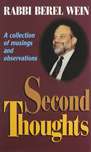 Second Thoughts: A Collection of Musings and Observations: Wein, Rabbi Berel