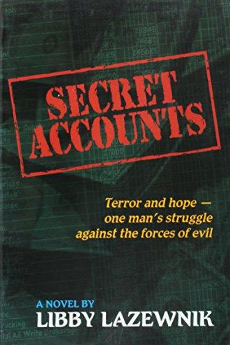 Secret Accounts: Terror and Hope; One Man's: Lazewnik, Libby