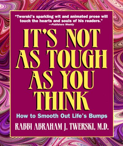 9781578192595: It's Not As Tough As You Think: How to Smooth Out Life's Bumps