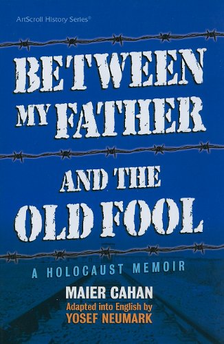 9781578193561: Between My Father and the Old Fool: A Holocaust Memoir (ArtScroll History)