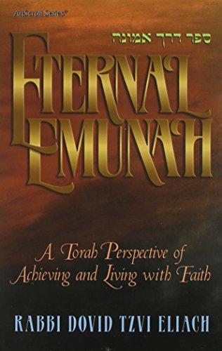 Eternal Emunah:Sefer Derekh Emunah: A Torah Perspective: Rabbi David Tzvi