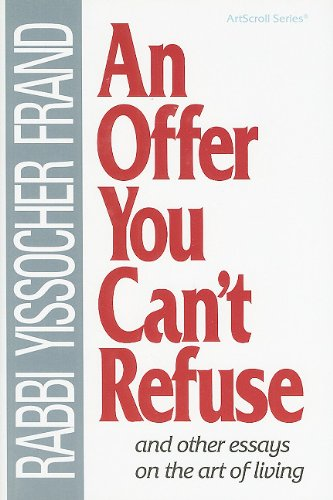 9781578194377: An Offer You Can't Refuse: And Other Essays on the Art of Living (ArtScroll (Mesorah))