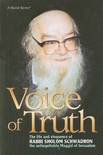 Voice of Truth: The Life and Eloquence: Yaakov Aryeh Ariel,