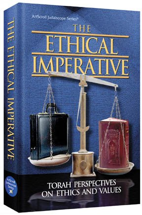 9781578195091: The Ethical Imperative: Torah Perspectives On Ethics And Values (Artscroll Juda