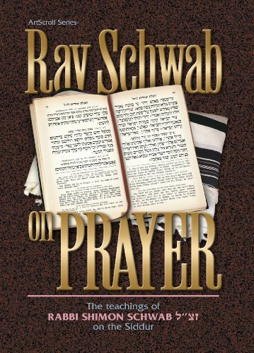 9781578195121: Rav Schwab on Prayer (ArtScroll series)