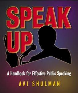 Speak Up: A handbook for effective public: Avi Shulman