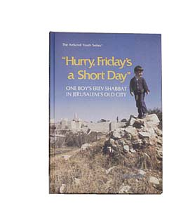9781578195411: Hurry, Friday's a short day: One boy's Erev Shabbat in Jerusalem's Old City (ArtScroll youth series)