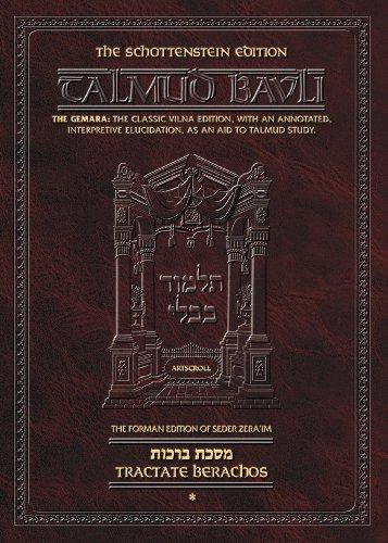 Talmud Bavli: The Gemara, Schottenstein Daf Yomi Edition - Tractate Berachos, Vol. 1: Gedaliah ...