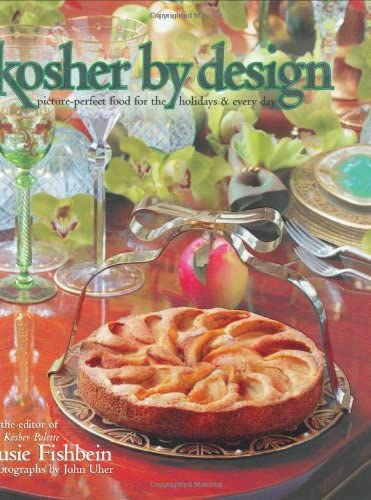 9781578197071: Kosher by Design: Picture Perfect Food for the Holidays & Every Day