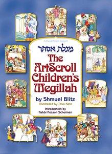 The ArtScroll Children's Megillah: Shmuel Blitz. Illustrated