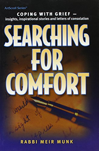 9781578197187: Searching for Comfort: Coping With Grief-- Insights, Inspirational Stories And Letters Of Consolation (Artscroll Series)