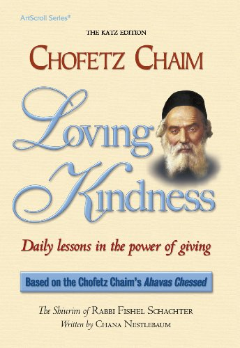 Loving Kindness: Daily Lessons in the Power: Fishel Schachter