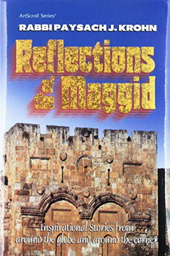 9781578197514: Reflections of the Maggid: Inspirational stories from around the globe and around the corner (ArtScroll series)