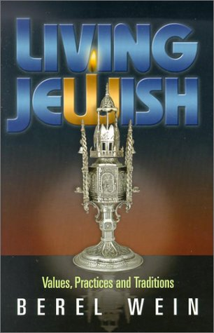 Living Jewish: Values, Practices and Traditions: Wein, Berel