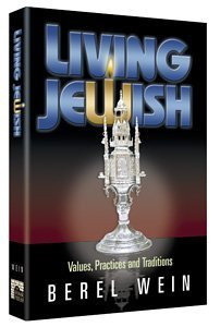Living Jewish: Values, Pracices and Traditions: Berel Wein