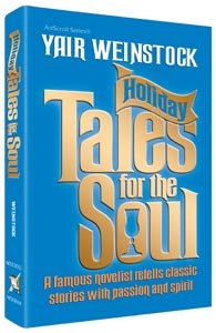 Holiday Tales for the Soul : A: Yair Weinstock; Libby