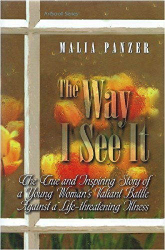9781578197668: The Way I See It: The True and Inspiring Story of a Young Woman's Valiant Battle Against a Life-Threatening Illness