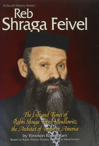 9781578197972: Reb Shraga Feivel: The life and times of Rabbi Shraga Feivel Mendlowitz, the architect of Torah in America