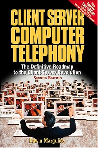 Client Server Computer Telephony: Edwin Margulies