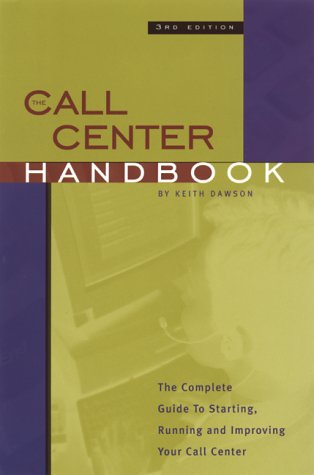 9781578200474: Call Center Handbook: The Complete Guide to Starting, Running and Improving Your Call Center